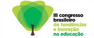 III Congresso Brasileiro de tendências e inovação na educação